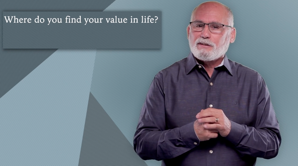 Where do You Find Value in Your life?