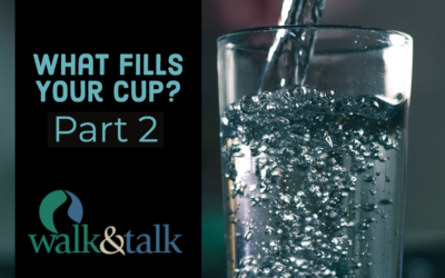 What Fills Your Cup? | Part 2