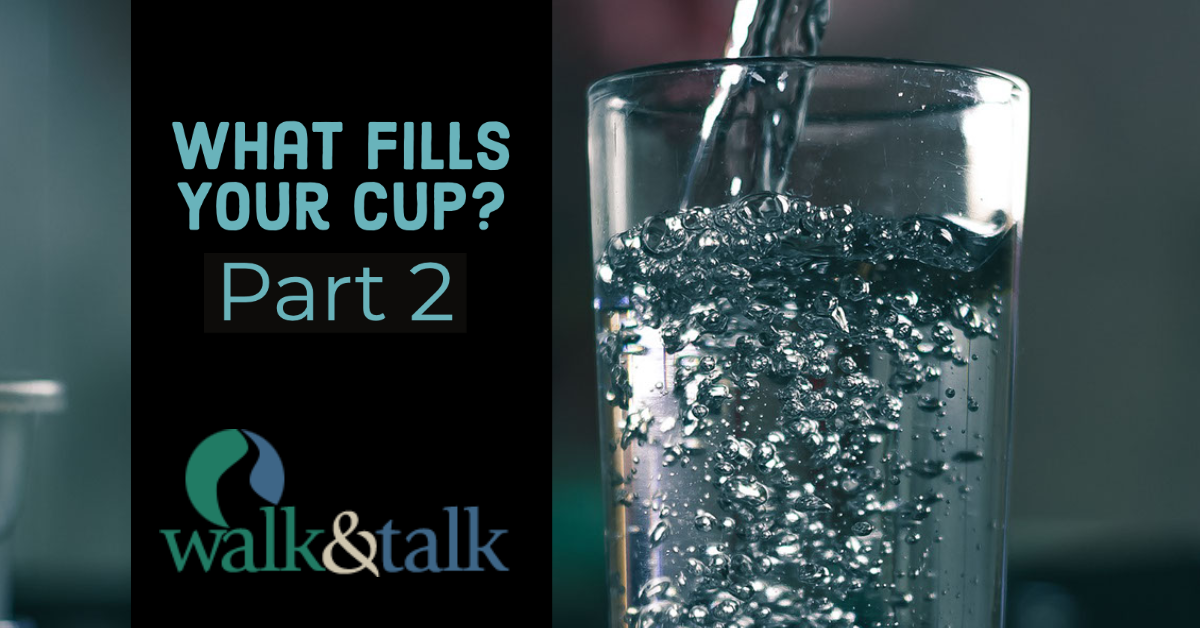 What Fills Your Cup Part 2